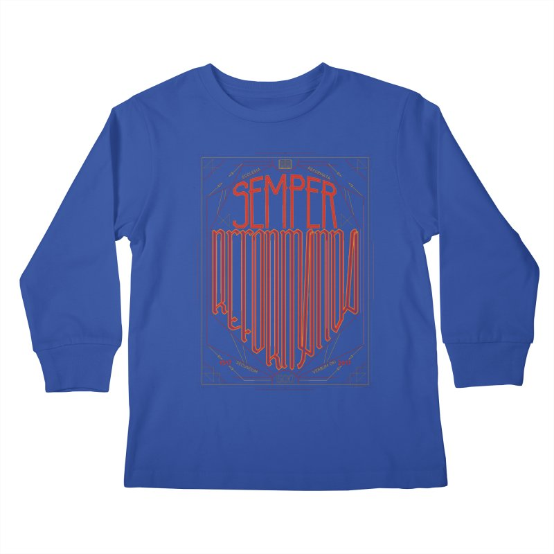 Semper Reformanda: Celebrating the 500th Anniversary of the Protestant Reformation Kids Longsleeve T-Shirt by Reformed Christian Goods & Clothing