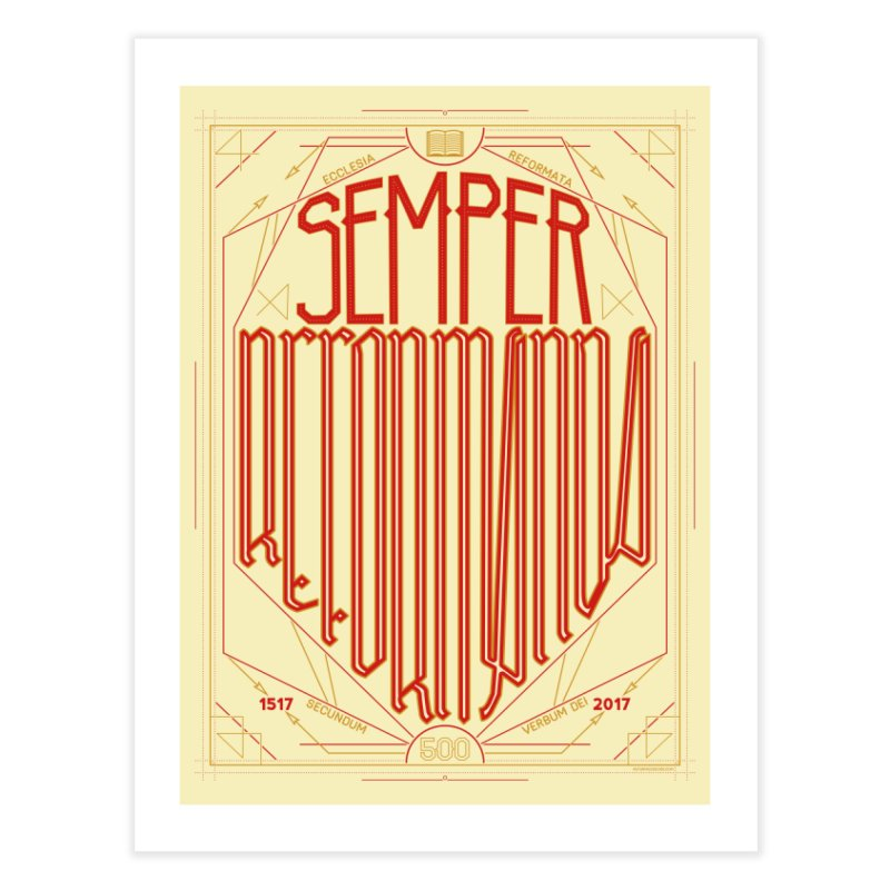 Semper Reformanda: Celebrating the 500th Anniversary of the Protestant Reformation Home Fine Art Print by Reformed Christian Goods & Clothing