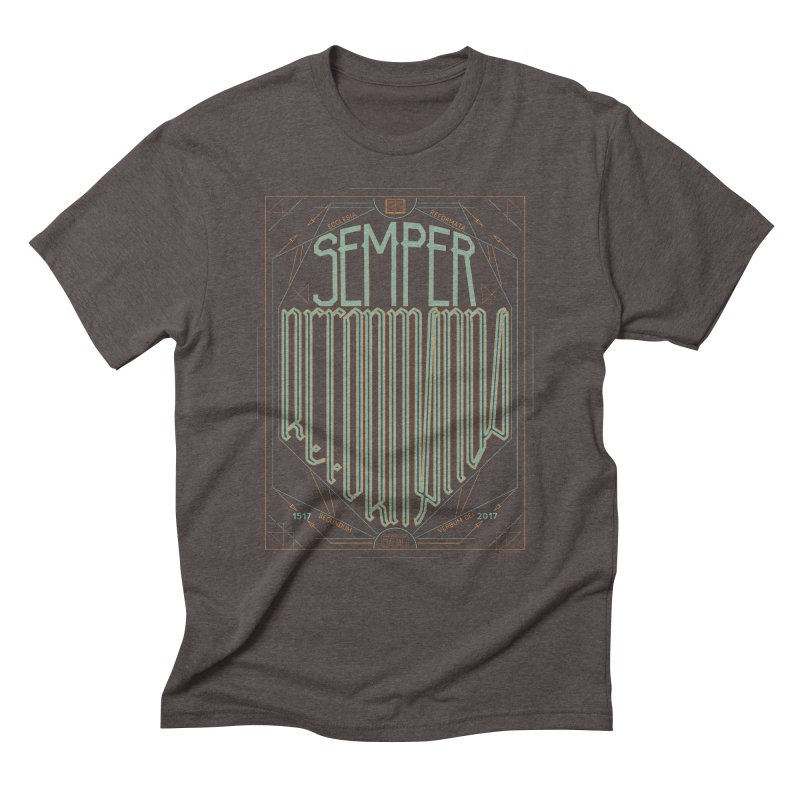 Semper Reformanda: Celebrating the 500th Anniversary of the Protestant Reformation (alt color) in Men's Triblend T-Shirt Tri-Coffee by Reformed Christian Goods & Clothing