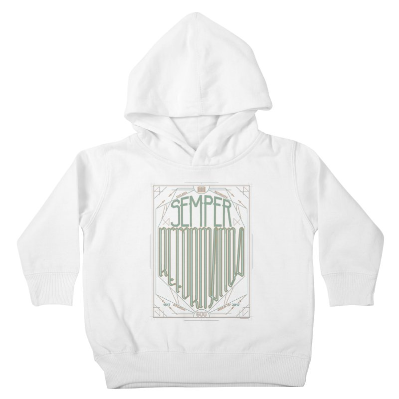 Semper Reformanda: Celebrating the 500th Anniversary of the Protestant Reformation (alt color) Kids Toddler Pullover Hoody by Reformed Christian Goods & Clothing