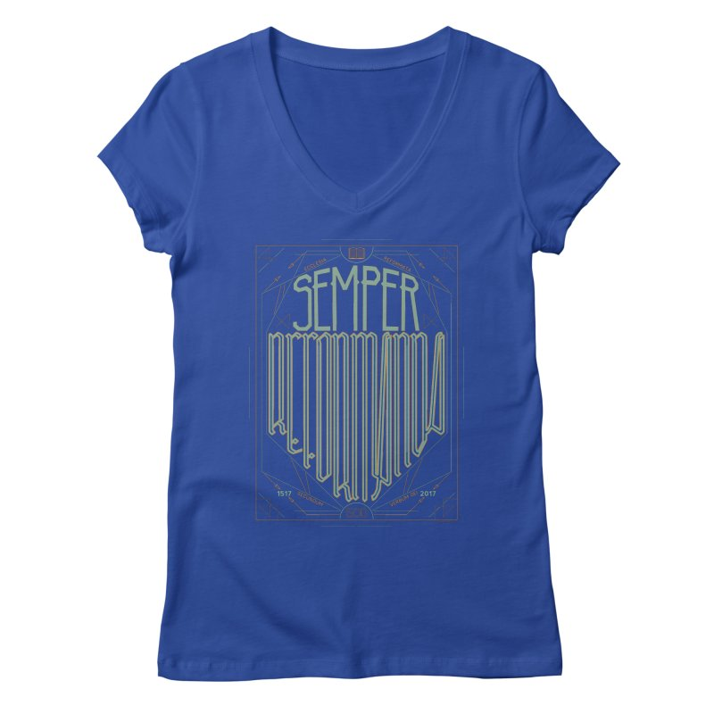 Semper Reformanda: Celebrating the 500th Anniversary of the Protestant Reformation (alt color) Women's V-Neck by Reformed Christian Goods & Clothing