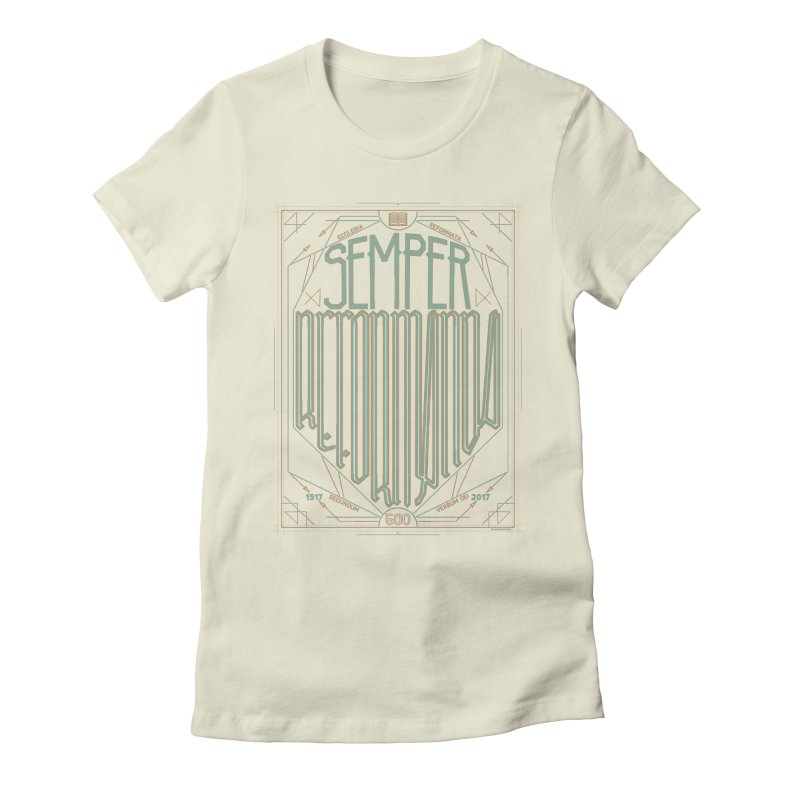 Semper Reformanda: Celebrating the 500th Anniversary of the Protestant Reformation (alt color) Women's Fitted T-Shirt by Reformed Christian Goods & Clothing