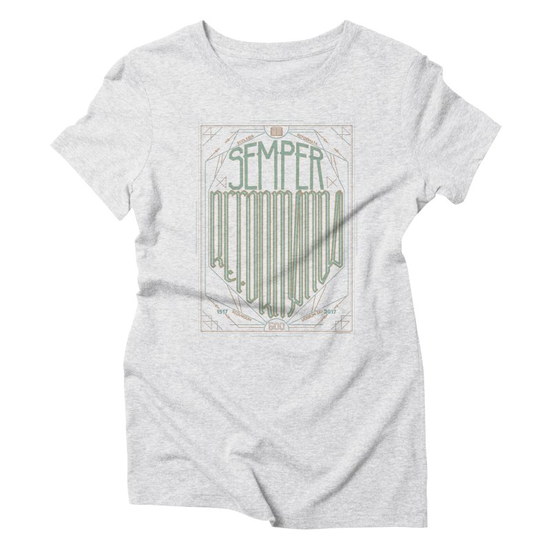 Semper Reformanda: Celebrating the 500th Anniversary of the Protestant Reformation (alt color) Women's Triblend T-shirt by Reformed Christian Goods & Clothing