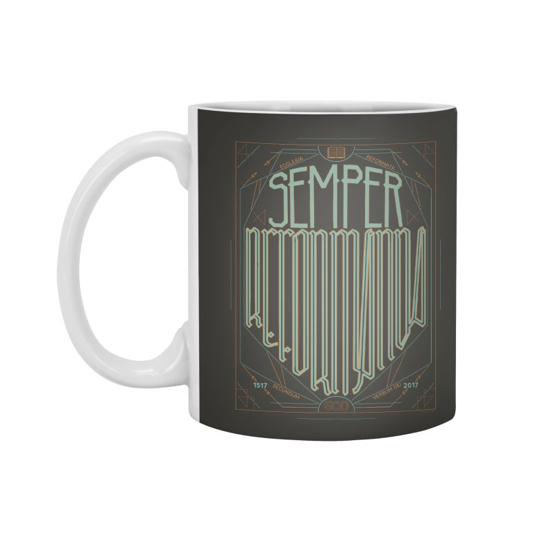 Semper Reformanda: Celebrating the 500th Anniversary of the Protestant Reformation (alt color) Accessories Mug by Reformed Christian Goods & Clothing