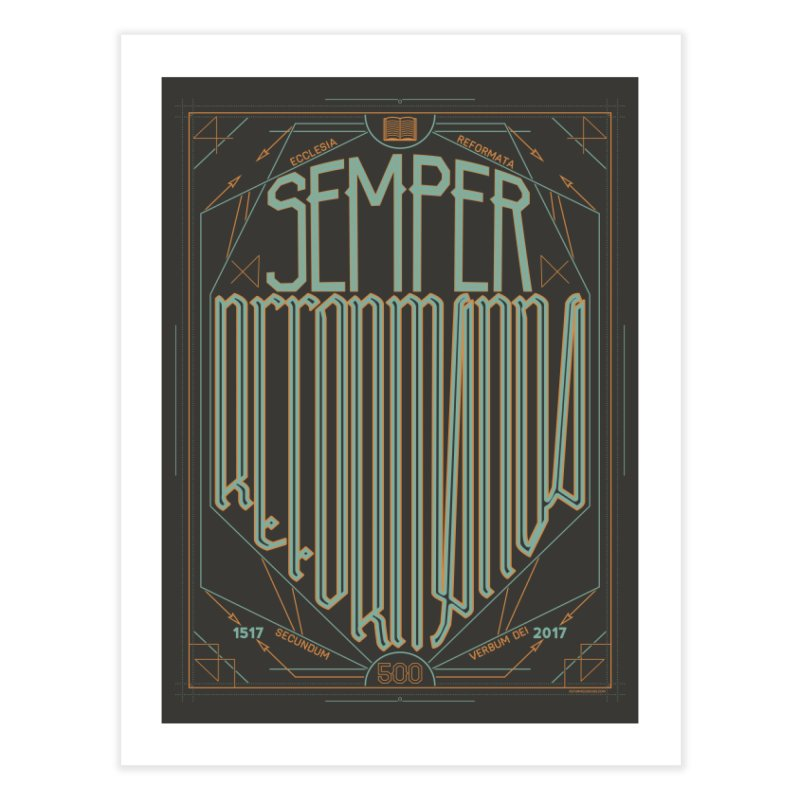 Semper Reformanda: Celebrating the 500th Anniversary of the Protestant Reformation (alt color) Home Fine Art Print by Reformed Christian Goods & Clothing