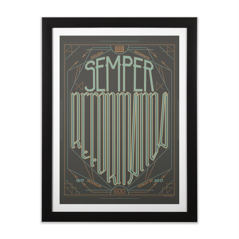 Semper Reformanda: Celebrating the 500th Anniversary of the Protestant Reformation (alt color) Home Framed Fine Art Print by Reformed Christian Goods & Clothing