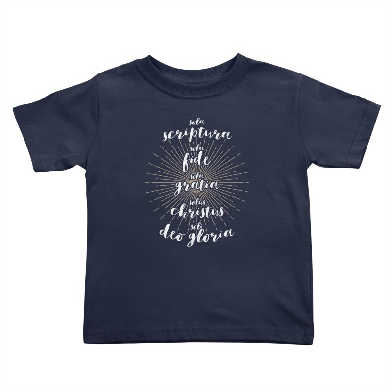 The Five Solas of the Reformation (alternative color) in Kids Toddler T-Shirt Navy by Reformed Christian Goods & Clothing