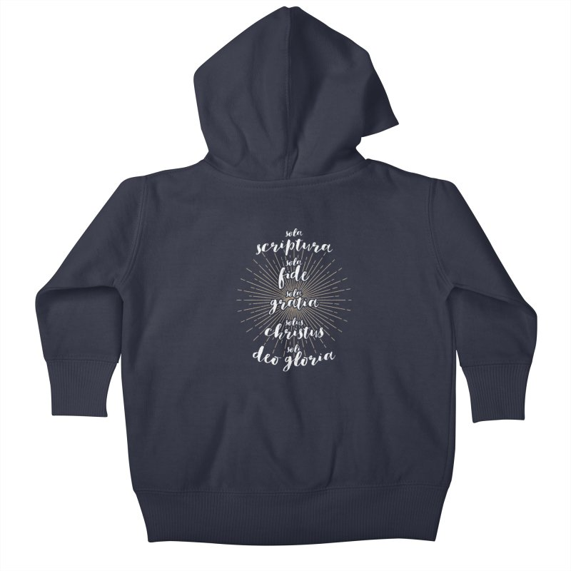 The Five Solas of the Reformation (alternative color) Kids Baby Zip-Up Hoody by Reformed Christian Goods & Clothing