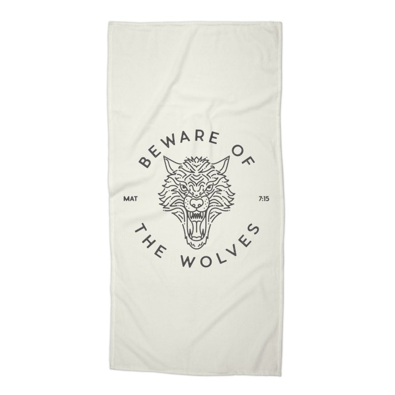 Beware of the Wolves (black) Accessories Beach Towel by Reformed Christian Goods & Clothing