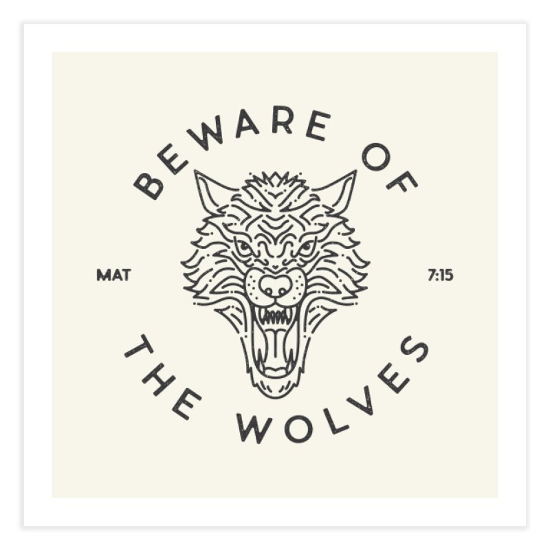 Beware of the Wolves (black) Home Fine Art Print by Reformed Christian Goods & Clothing