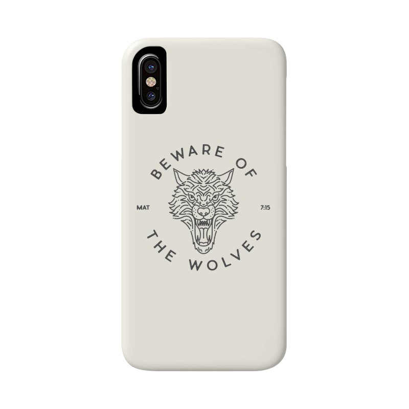 Beware of the Wolves (black) Accessories Phone Case by Reformed Christian Goods & Clothing