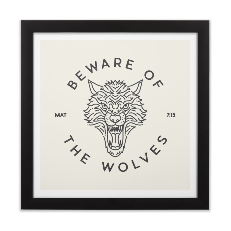 Beware of the Wolves (black) Home Framed Fine Art Print by Reformed Christian Goods & Clothing