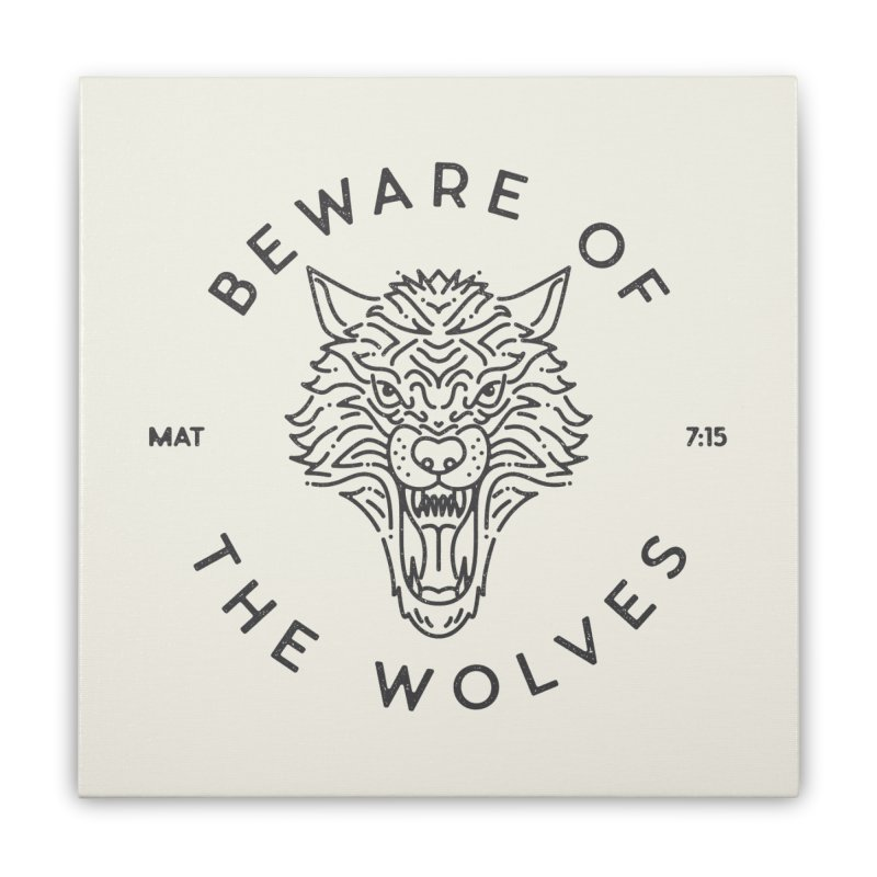 Beware of the Wolves (black) Home Stretched Canvas by Reformed Christian Goods & Clothing