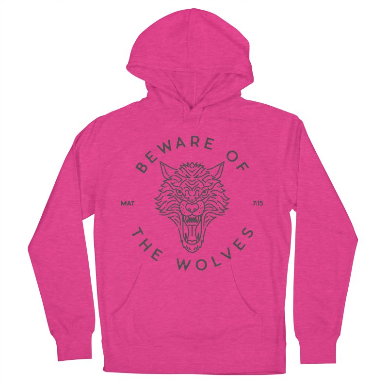 Beware of the Wolves (black) Women's French Terry Pullover Hoody by Reformed Christian Goods & Clothing