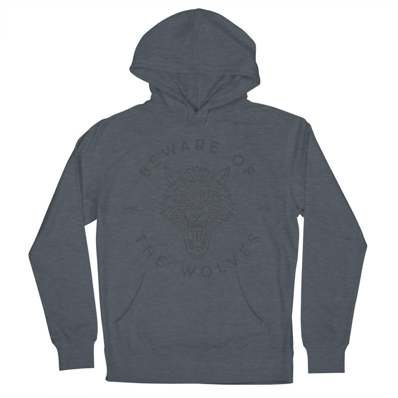 Beware of the Wolves (black) Men's Pullover Hoody by Reformed Christian Goods & Clothing