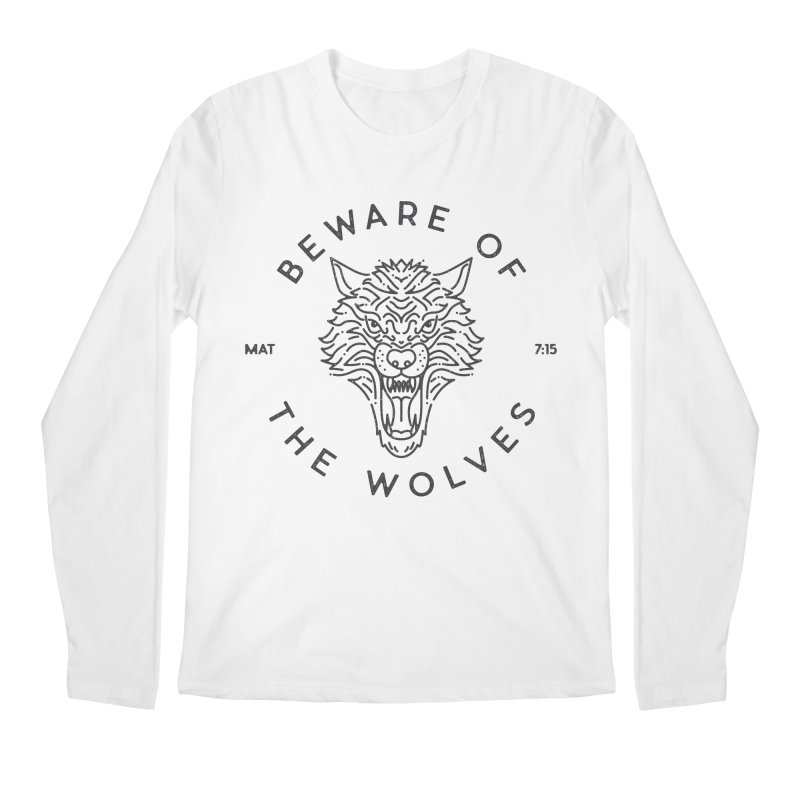 Beware of the Wolves (black) Men's Regular Longsleeve T-Shirt by Reformed Christian Goods & Clothing
