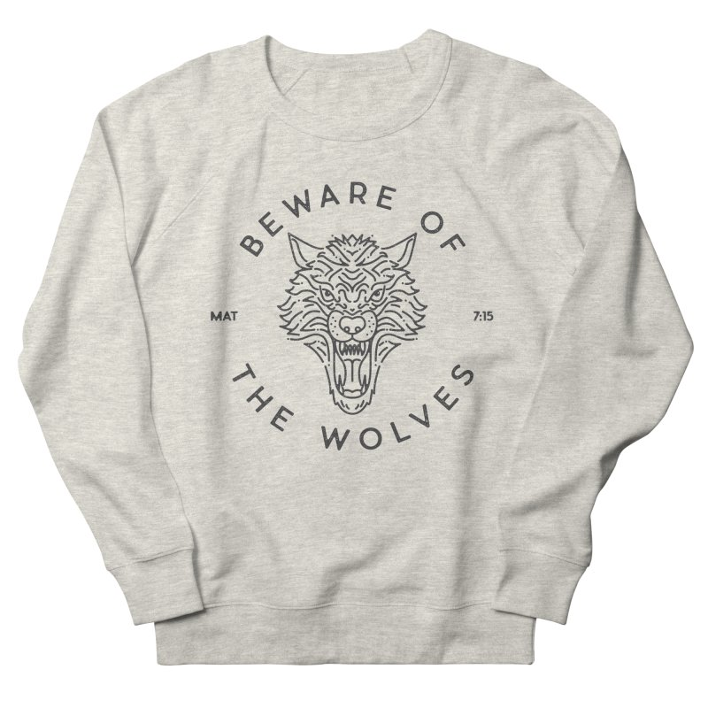 Beware of the Wolves (black) Women's French Terry Sweatshirt by Reformed Christian Goods & Clothing