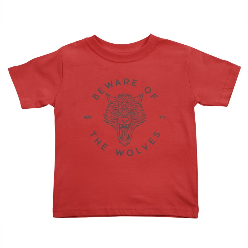 Beware of the Wolves (black) Kids Toddler T-Shirt by Reformed Christian Goods & Clothing