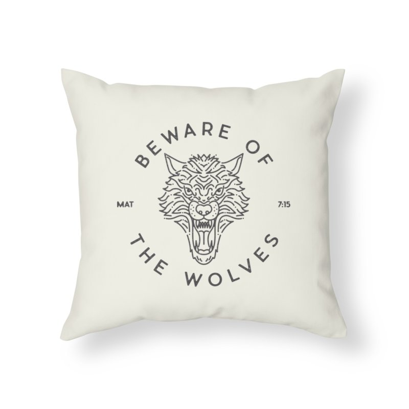 Beware of the Wolves (black) Home Throw Pillow by Reformed Christian Goods & Clothing