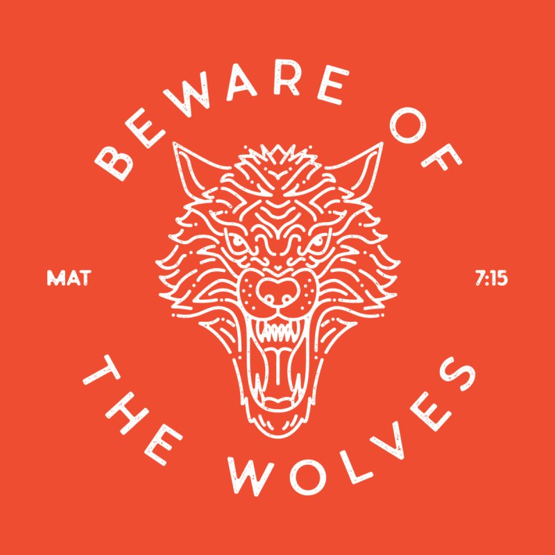 Beware of the Wolves (white) by Reformed Christian Goods & Clothing