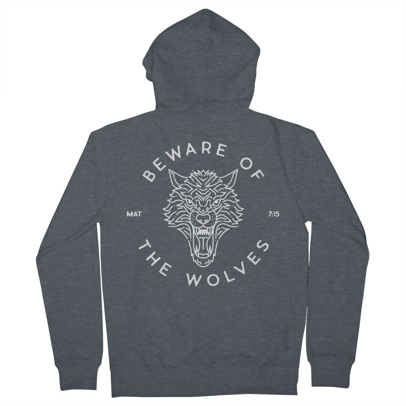 Beware of the Wolves (white) Women's French Terry Zip-Up Hoody by A Worthy Manner Goods & Clothing