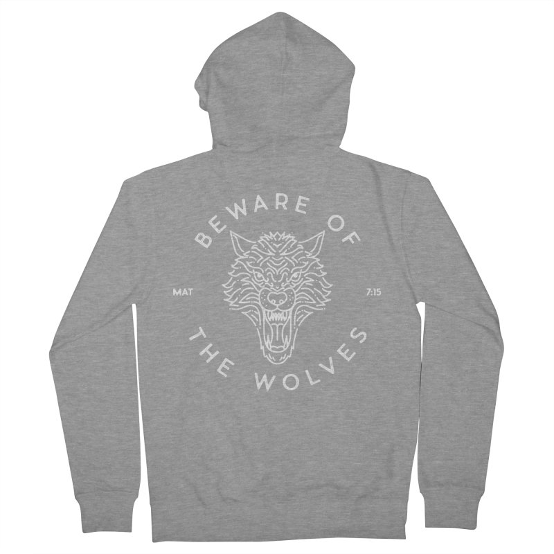 Beware of the Wolves (white) Men's French Terry Zip-Up Hoody by A Worthy Manner Goods & Clothing