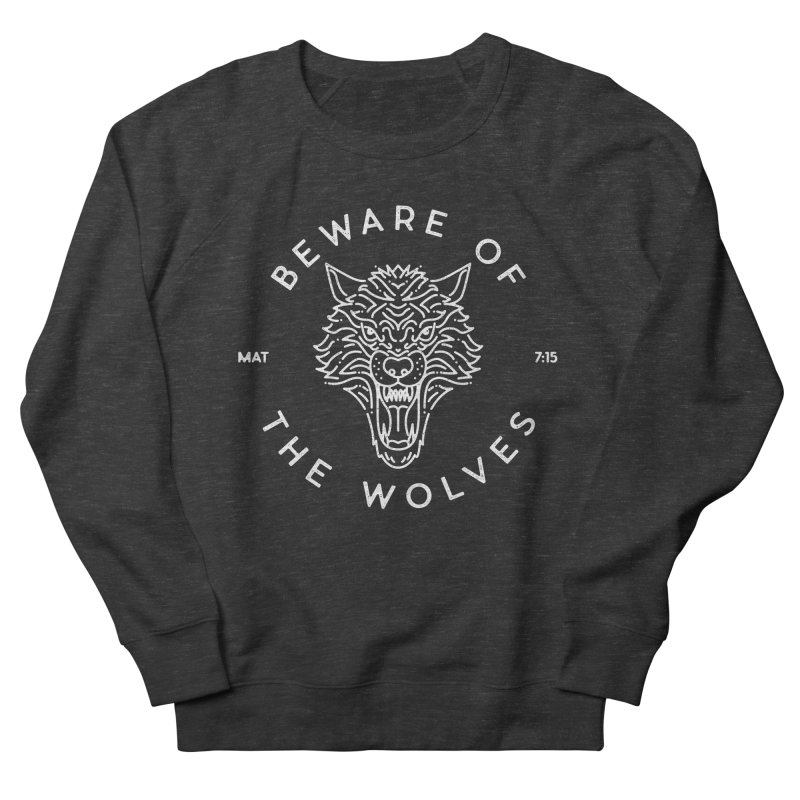 Beware of the Wolves (white) Men's Sweatshirt by Reformed Christian Goods & Clothing