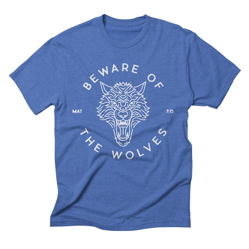 Beware of the Wolves (white) Men's Triblend T-Shirt by Reformed Christian Goods & Clothing