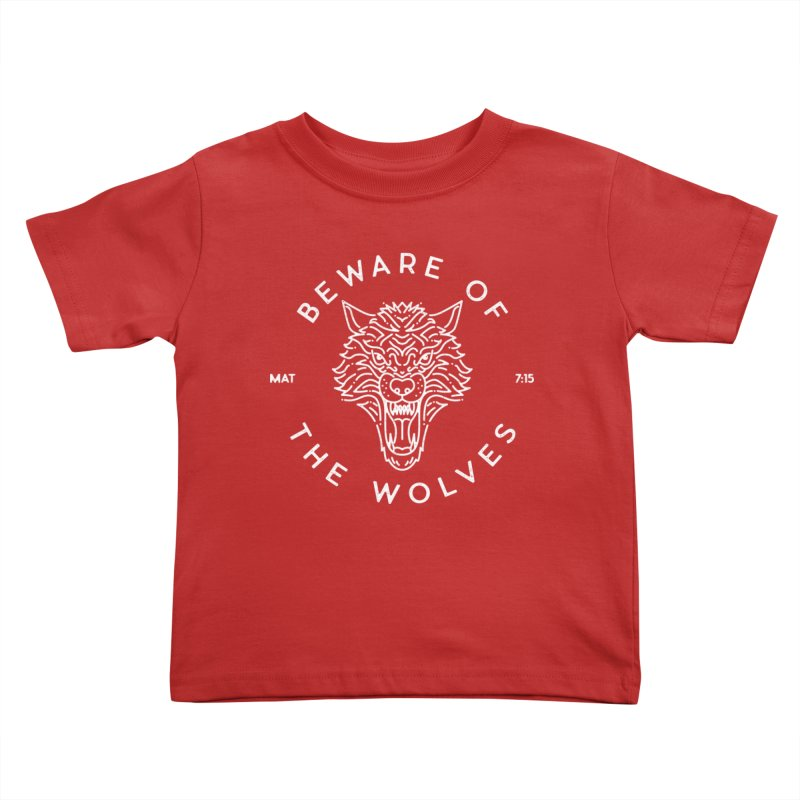 Beware of the Wolves (white) Kids Toddler T-Shirt by Reformed Christian Goods & Clothing