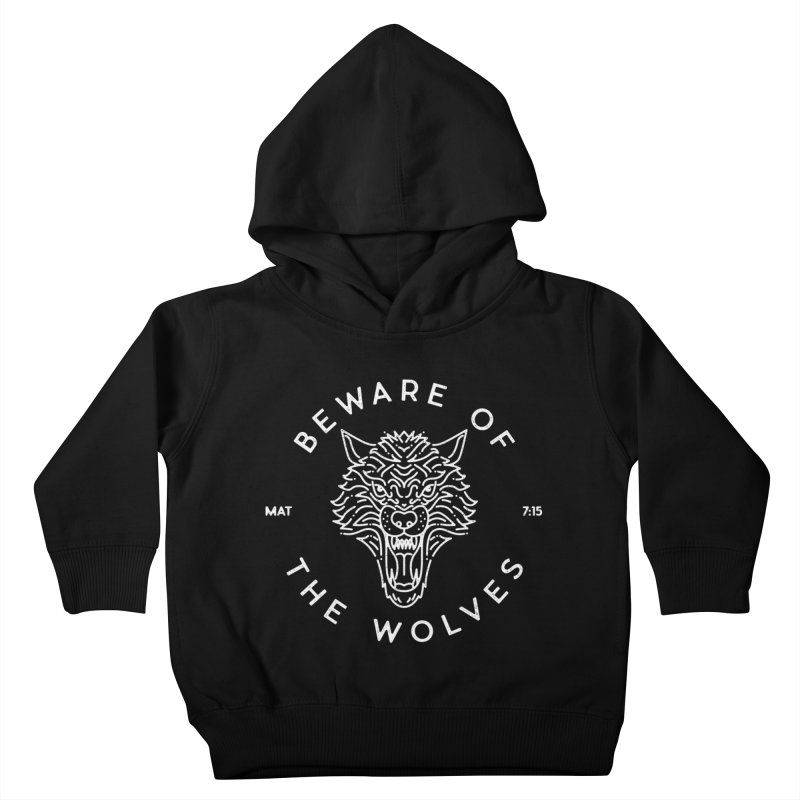 Beware of the Wolves (white) Kids Toddler Pullover Hoody by Reformed Christian Goods & Clothing