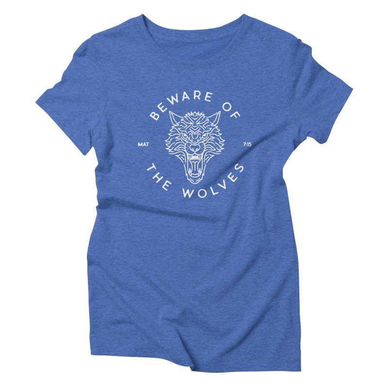 Beware of the Wolves (white) Women's Triblend T-shirt by Reformed Christian Goods & Clothing