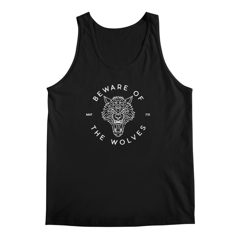 Beware of the Wolves (white) Men's Tank by Reformed Christian Goods & Clothing