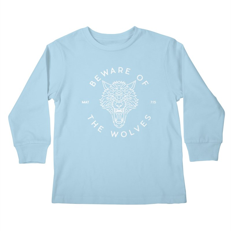 Beware of the Wolves (white) Kids Longsleeve T-Shirt by Reformed Christian Goods & Clothing