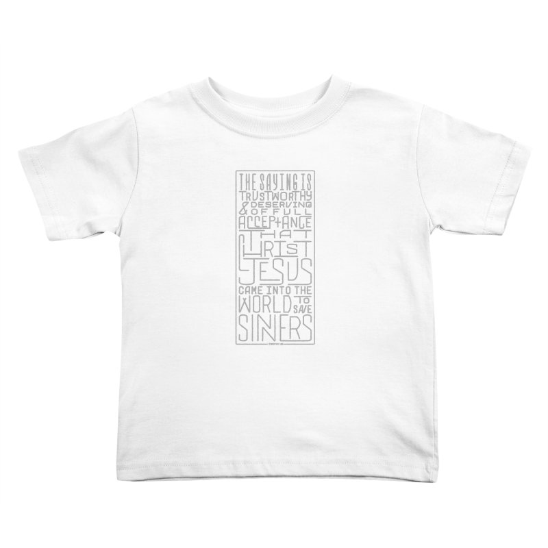Christ Jesus Came Into the World to Save Sinners | 1 Timothy 1:15 (grey) Kids Toddler T-Shirt by Reformed Christian Goods & Clothing