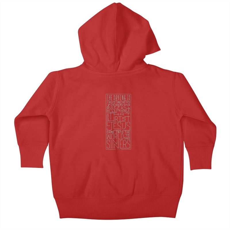 Christ Jesus Came Into the World to Save Sinners | 1 Timothy 1:15 (grey) Kids Baby Zip-Up Hoody by Reformed Christian Goods & Clothing