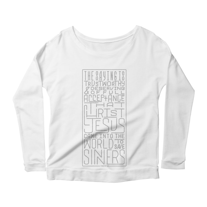 Christ Jesus Came Into the World to Save Sinners | 1 Timothy 1:15 (grey) Women's Longsleeve Scoopneck  by Reformed Christian Goods & Clothing