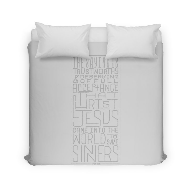Christ Jesus Came Into the World to Save Sinners | 1 Timothy 1:15 (grey) Home Duvet by Reformed Christian Goods & Clothing