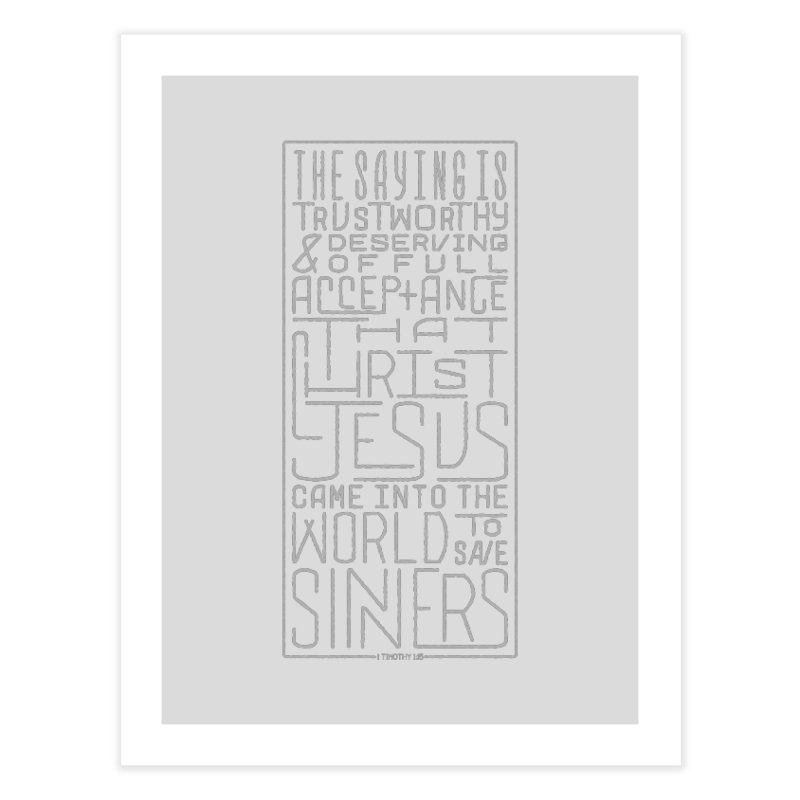 Christ Jesus Came Into the World to Save Sinners | 1 Timothy 1:15 (grey)   by Reformed Christian Goods & Clothing