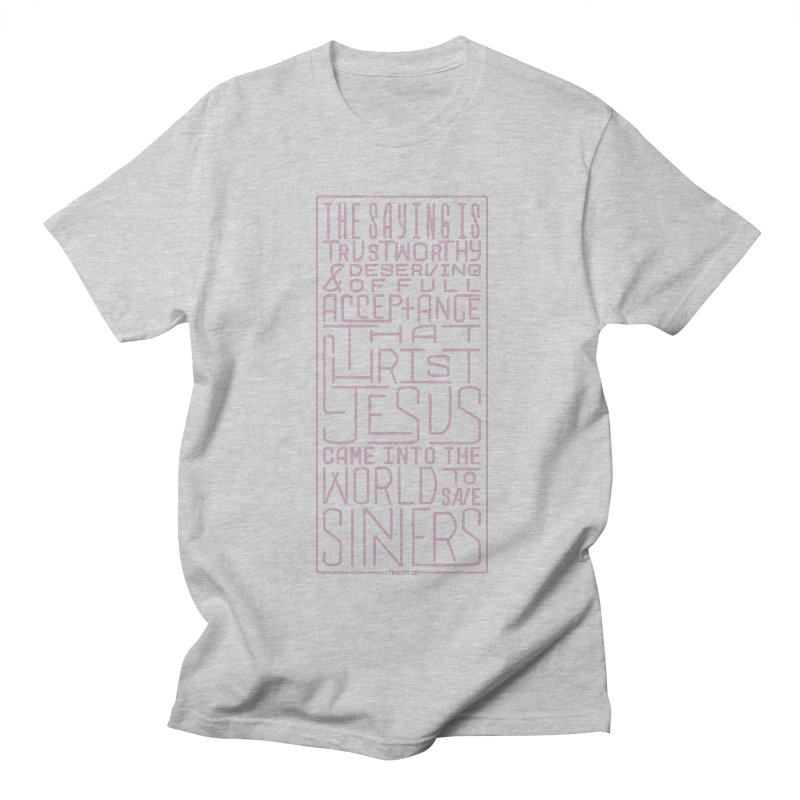 Christ Jesus Came Into the World to Save Sinners | 1 Timothy 1:15 (pink)   by Reformed Christian Goods & Clothing