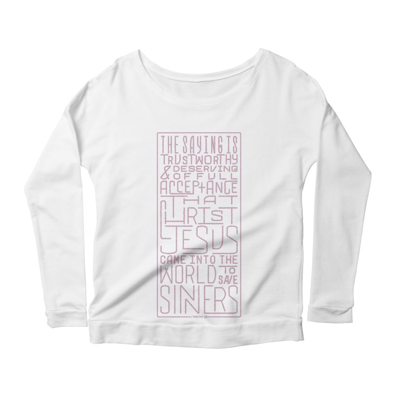 Christ Jesus Came Into the World to Save Sinners | 1 Timothy 1:15 (pink) Women's Longsleeve Scoopneck  by Reformed Christian Goods & Clothing
