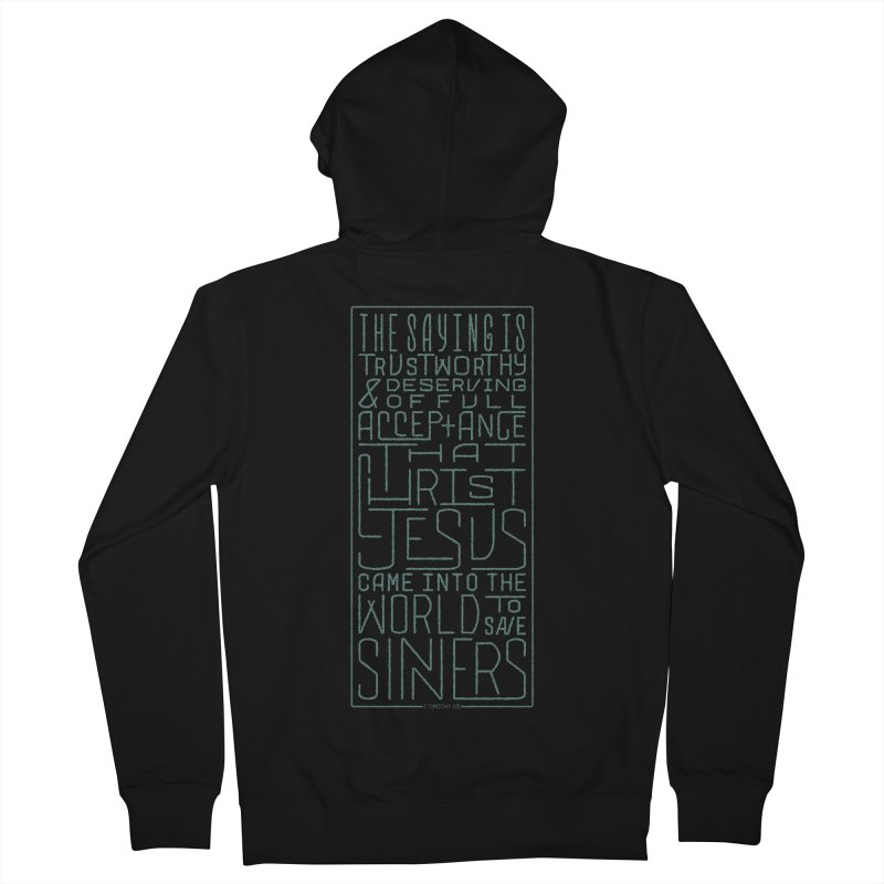 Christ Jesus Came Into the World to Save Sinners | 1 Timothy 1:15 (green) Men's Zip-Up Hoody by Reformed Christian Goods & Clothing