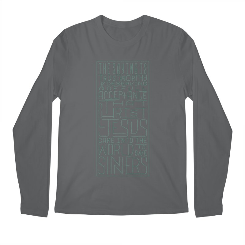 Christ Jesus Came Into the World to Save Sinners | 1 Timothy 1:15 (green) Men's Longsleeve T-Shirt by Reformed Christian Goods & Clothing
