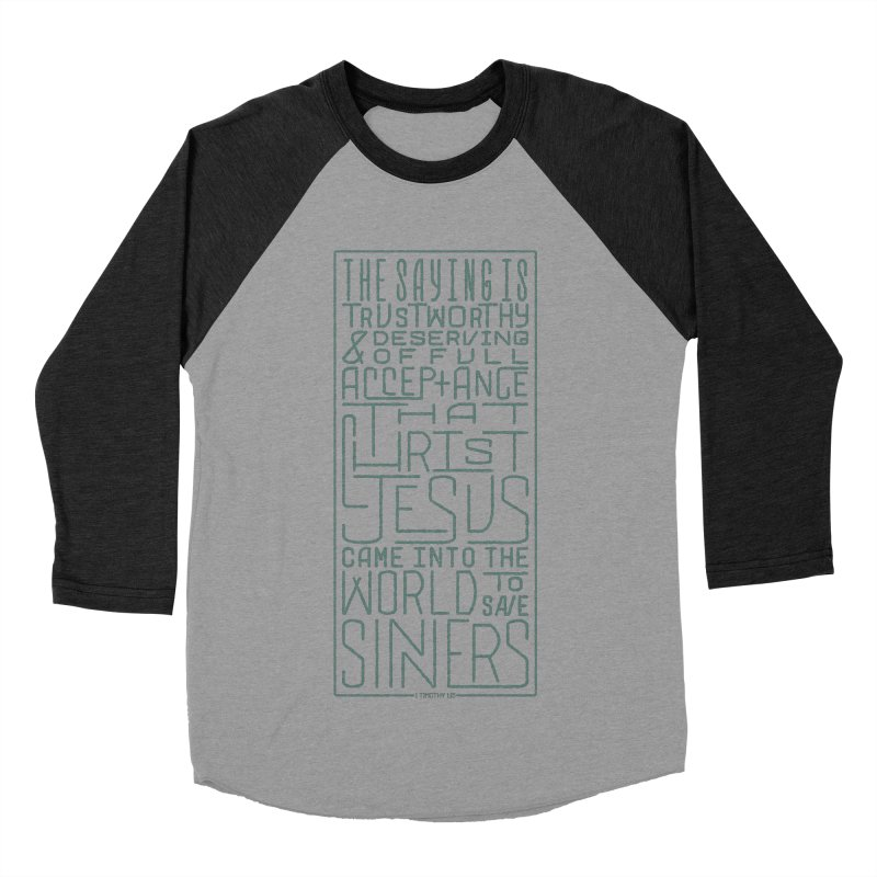 Christ Jesus Came Into the World to Save Sinners | 1 Timothy 1:15 (green) Men's Baseball Triblend T-Shirt by Reformed Christian Goods & Clothing