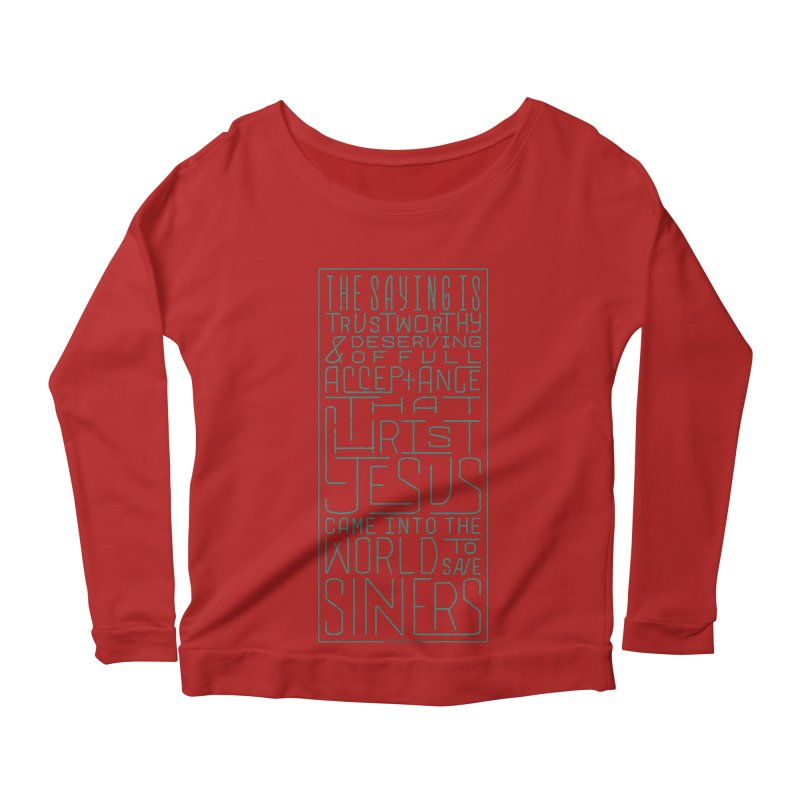Christ Jesus Came Into the World to Save Sinners | 1 Timothy 1:15 (green) Women's Longsleeve Scoopneck  by Reformed Christian Goods & Clothing