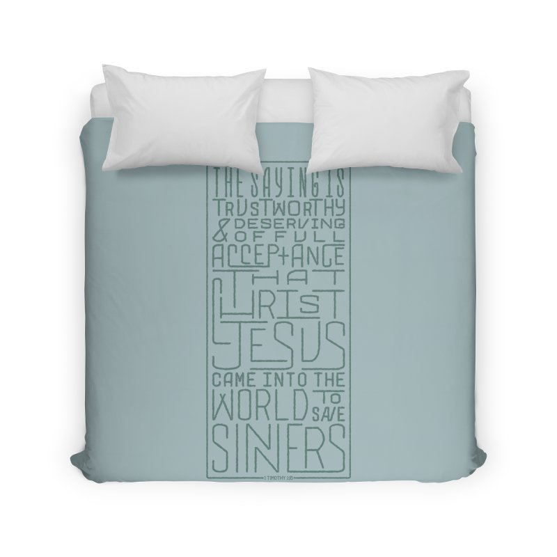 Christ Jesus Came Into the World to Save Sinners | 1 Timothy 1:15 (green) Home Duvet by Reformed Christian Goods & Clothing