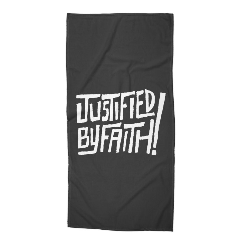 Justified by Faith! Accessories Beach Towel by Reformed Christian Goods & Clothing