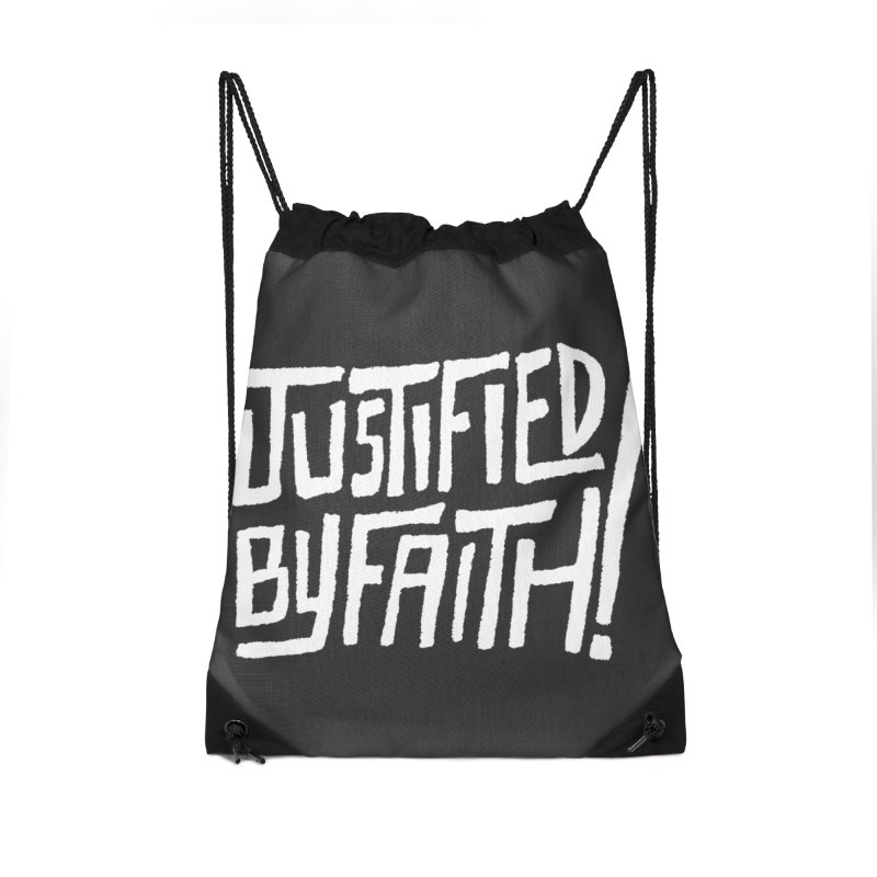 Justified by Faith! Accessories Drawstring Bag Bag by Reformed Christian Goods & Clothing