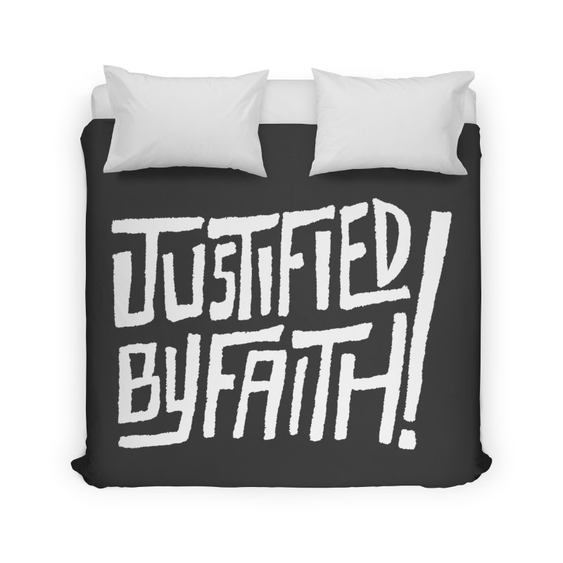 Justified by Faith! Home Duvet by Reformed Christian Goods & Clothing