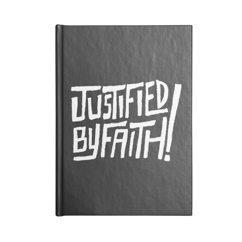 Justified by Faith! in Blank Journal Notebook by Reformed Christian Goods & Clothing