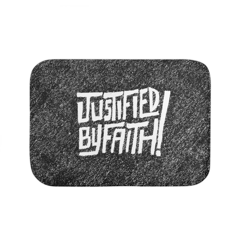 Justified by Faith! Home Bath Mat by Reformed Christian Goods & Clothing